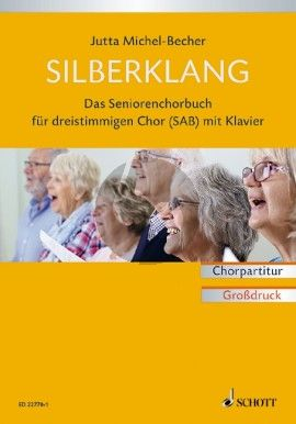 Michel-Becher Silberklang Das Chorbuch für junggebliebene Senioren SAB mit Klavier