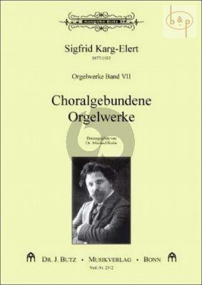 Orgelwerke Vol.7 Choralgebundende Orgelwerke