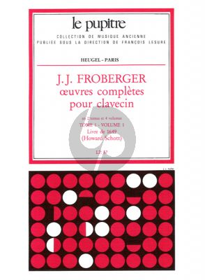 Froberger Oeuvres Complètes de Clavecin Tome 1 Vol.1 (Howard Schott) (Le Pupitre)