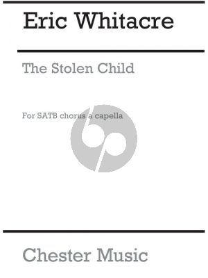 Whitacre The Stolen Child 6 Solo Voice and SATB