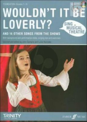 Sing Musical Theatre: Wouldn't it be Loverly and 14 other Songs from the Shows
