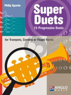 Sparke Super Duets 15 Progressive Duets for Trumpets, Cornets or Flugel Horns