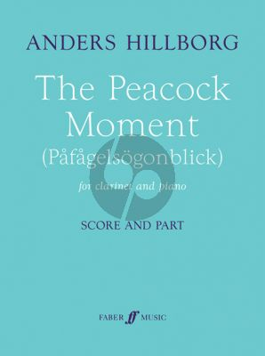 Hillborg The Peacock Moment (Pafagelögonblick) (1997) Clarinet-Piano