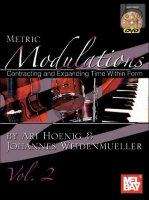 Metric Modulations (Contracting and Expanding Time within Form) Vol.2