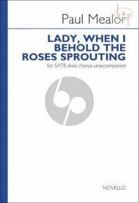 Lady, When I Behold the Roses Sprouting (SATB)