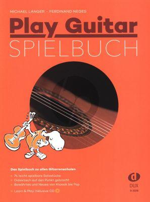 Play Guitar Spielbuch Buch-CD (Das Spielbuch zu allen Gitarrenschulen 74 leicht spielbare Solostücke)
