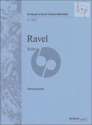 Ravel Bolero for Orchestra Study Score (edited by Jean-Francois Monnard)