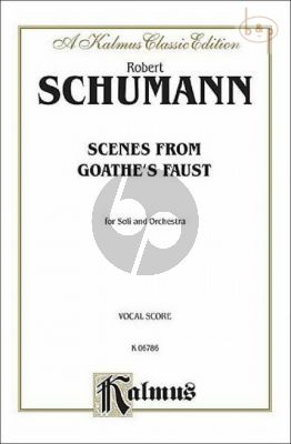 Scenes from Goethe's Faust SATBarB soli-SATB or SSAATTBB, with Orchestra Vocal Score