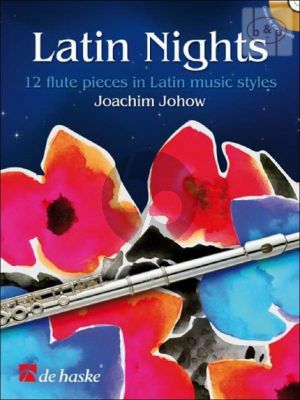Johow Latin Nights for Flute (12 Pieces in Latin Music Styles) (Bk-Cd) (interm.level)