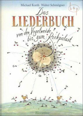 Liederbuch von der Vogelweide bis zum Rockpalast (Songs-Balladen-Kanons und Lieder)