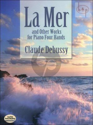 La Mer and other Works for Piano 4 Hds)