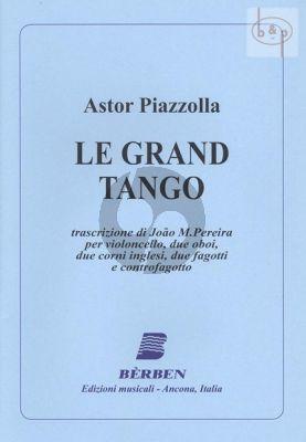 Le Grand Tango (Violonc.- 2 Oboes- 2 Engl.Horns- 2 Bassoons-Contrabassoon)