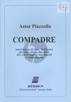 Compadre (Solo Horn[F]- 2 Oboes- 2 Engl.Horns- 2 Bassoons-Contrabassoon)