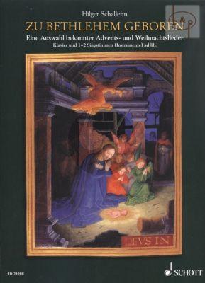Zu Bethlehem Geboren (Eine Auswahl bekannter Advents- und Weihnachtslieder)