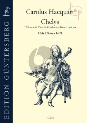 Chelys Op.3 (12 Suiten) Vol.1