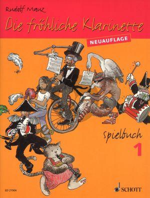 Mauz Die Frohliche Klarinette Vol.1 Spielbuch (Neuauflage) (1 - 3 Clar. with Piano Accomp.)