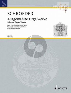 Ausgewahlte Orgelwerke Vol.3 Grosse konzertante Werke