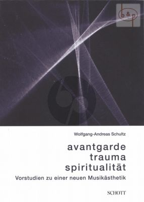 Avantgarde Trauma Spiritualitat (Vorstudien zu einer neuen Musikasthetik) (paperb.)