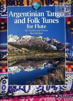 Argentinian Tango and Folk Tunes ( 41 Trad. Pieces) (Flute)