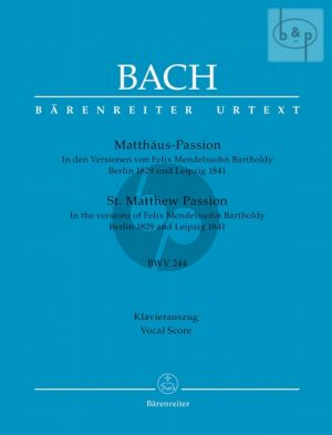 Matthaus Passion BWV 244 (Mendelssohn version of Berlin 1829 and Leipzig 1841) (Soli-Choir- Orch.) (Vocal Score)