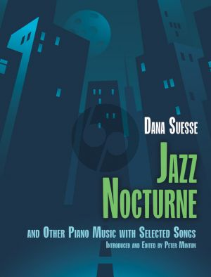 Suesse Nocturne and other Piano Music with selected Songs (edited by Peter Mintun)