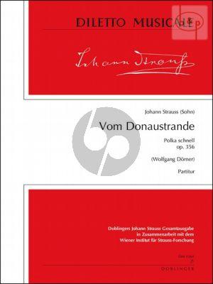 Vom Donaustrande (Polka schnell) Op.356 (Orch.)
