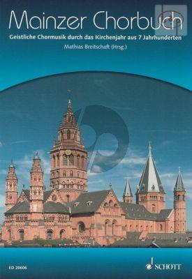 Mainzer Chorbuch (Geistliche Chormusik durch das Kirchenjahr aus 7 Jahrhunderten)