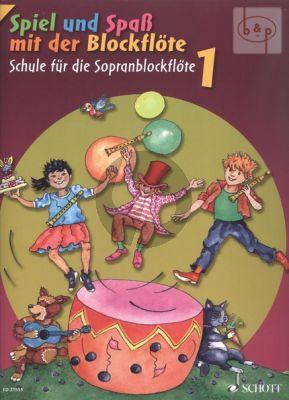 Spiel und Spass mit der Blockflote Schule fur die Sopranblockflote Vol.1