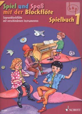 Spiel und Spass mit der Blockflote Spielbuch 1