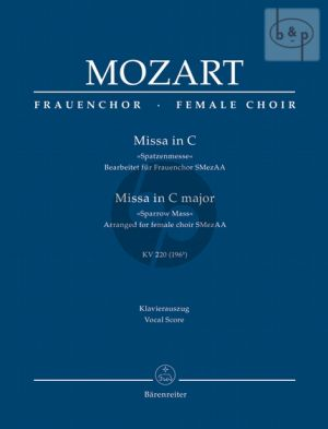 "Missa Brevis C-major KV 220 (""Spatzen Messe"") (Soli-Female Choir-Orch.) (Vocal Score)"
