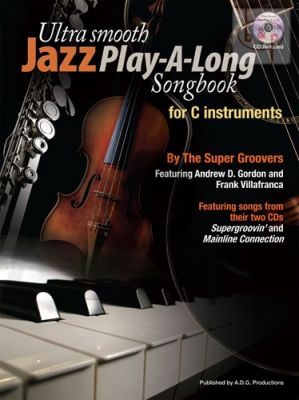 Ultra Smooth Jazz Play-Along Songbook for C Instruments