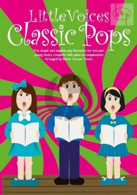 Little Voices Classic Pops (2 Part Choir-Piano)