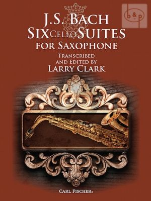 6 Suites BWV 1007 - 1012 for Saxophone