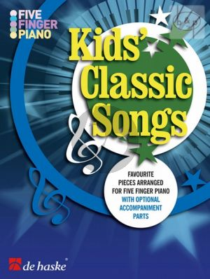 Kids Classics Songs (Favourite Pieces for 5 finger piano with optional accompaniment parts) (easy level)