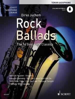 Rock Ballads (The 14 Best Rock Classics) Tenor Sax.-Piano (Book with Audio online) (arr. Dirko Juchem)