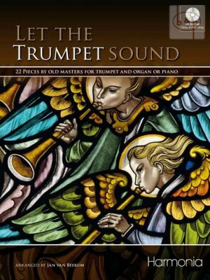 Let the Trumpet Sound (22 Pieces of the great Masters from 3 Centuries)