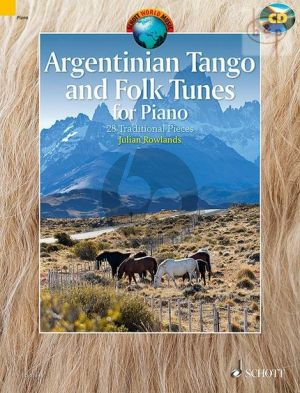 Argentinian Tango and Folk Tunes Piano (28 Traditional Pieces) (Bk-Cd) (edited by Julian Rowlands)