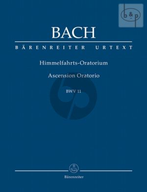 Himmelfahrt Oratorium (Ascension Oratorio) BWV 11 (Soli-Choir-Orch.) Study Score