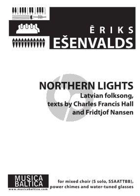 Esenvalds Northern Lights Latvian Folk Song text Charles Francis Hall and Fridthof Nansen Soprano Solo SSAATTBB