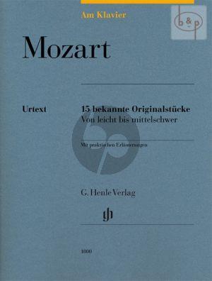 Mozart am Klavier (15 bekannte Originalstucke mit praktischen Erlauterungen)