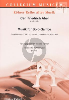 Abel Musik fur Solo Gambe (Drexel Manuscript 5871 and British Library London Add.31697) (Herausgegeben von Susanne Heinrich) (Ausgabe im Altschlussel)