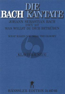 Bach Kantate BWV 107 Was willst du dich betruben KA