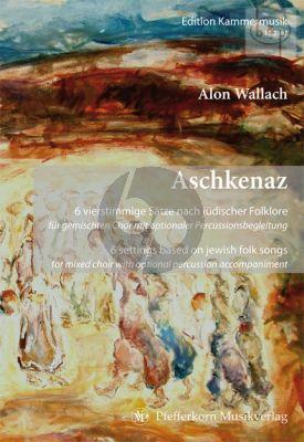 Aschkenaz (6 vierstimmige Satze nach Judischer Folklore)