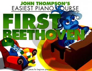 Thompson's Easiest Piano Course: First Beethoven