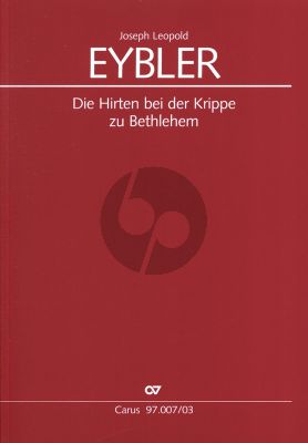 Eybler Die Hirten bei der Krippe zu Bethlehem (weihnachts Oratorium in 2 Teilen) Soli-Choir-Orch. Vocal Score (edited by Karl Michael Waltl)