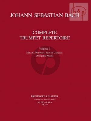 Complete Trumpet Repertoire Vol.3 Masses,Orat. Secular Cantatas,Orchestral Works