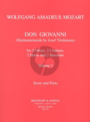 Mozart Don Giovanni KV 527 (Harmoniemusic by Josef Triebensee) Vol.1 Wind Octet 2 Ob – 2 Clar – 2 Bsn – 2 Hn (Score and Parts, edited by Himie Voxman)