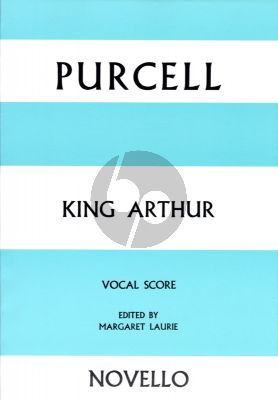 Purcell King Arthur Vocal Score (Edited by Margaret Lauri)