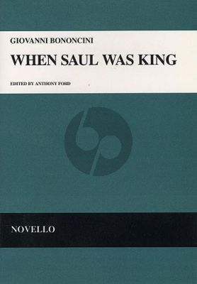 Bononcini When Saul was King SATsoli-SATB-Strings-Organ- with 2 Oboes/Bassoon opt. ([Vocal]Score)