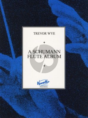 A Schumann Album Flute and Piano (arr. Trevor Wye)
